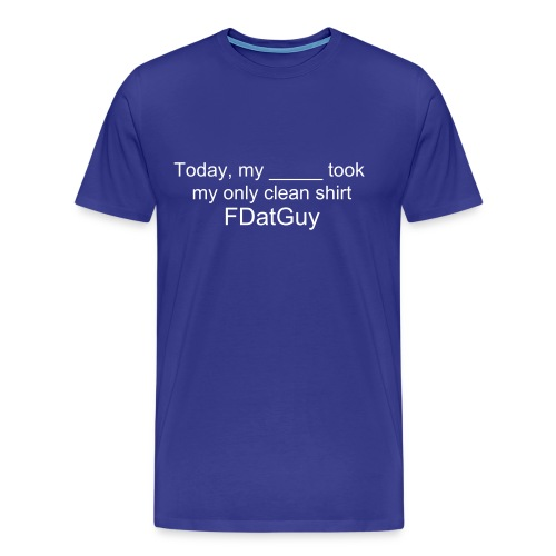 Men's Premium T-Shirt - Fill in the blank.