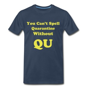 QU Quarantine - Men's Premium T-Shirt