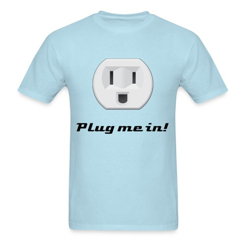 Plug me in! Shirt - Men's T-Shirt