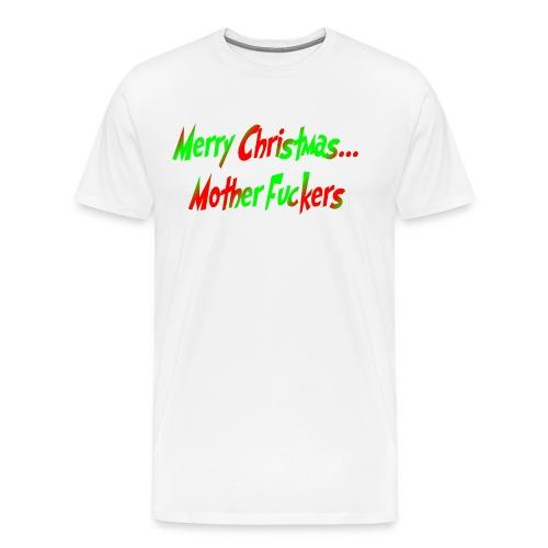 Merry Christmas Mother F*ckers White Tee - Men's Premium T-Shirt
