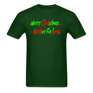 Merry Christmas Mother F*ckers Green Tee - Men's T-Shirt