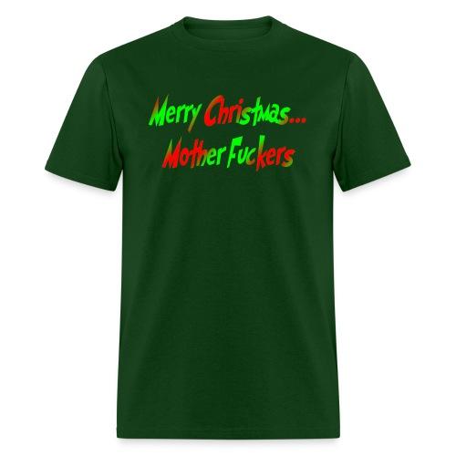 Merry Christmas Mother F*ckers Green Tee - Men's T-Shirt