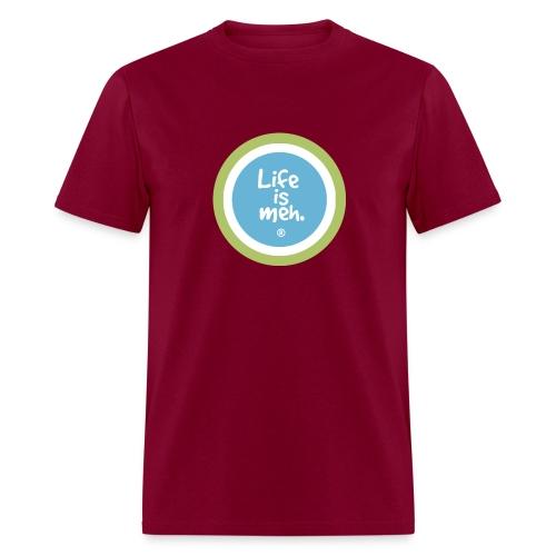 life is meh... - Men's T-Shirt