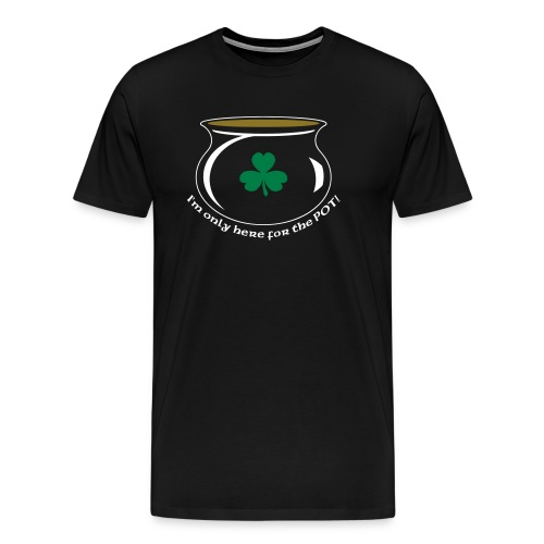 Only Here For The Pot - Men's Premium T-Shirt