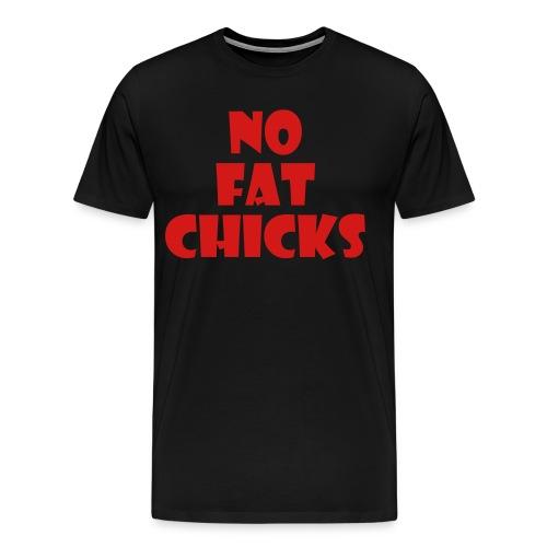 No Fat Chicks - Men's Premium T-Shirt