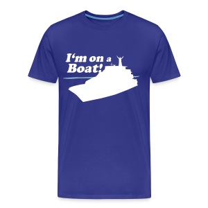 I'm On A Boat - Men's Premium T-Shirt