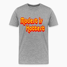 Heather grey Modest is Hottest T-Shirts