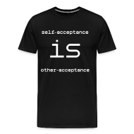 T-Shirts ~ Men's Premium T-Shirt ~ Self-Acceptance is Other-Acceptance