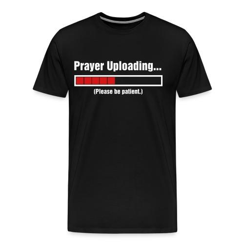 Uploding Prayer - Men's Premium T-Shirt