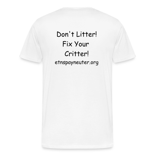 Don't Litter! Fix Your Critter T-shirt - Men's Premium T-Shirt
