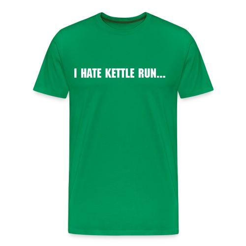 I Hate Kettle Run..There I Said It! - Men's Premium T-Shirt