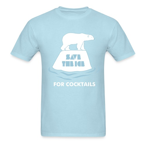Save the Ice for Cocktails Tee - Men's T-Shirt
