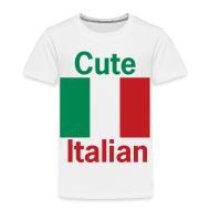 Baby & Toddler Shirts ~ Toddler Premium T-Shirt ~ Toddler Cute Italian, White