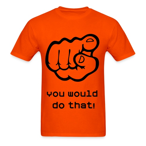 Cory's You would do that! Quote - Men's T-Shirt