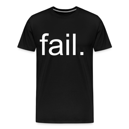 fail shirt. - Men's Premium T-Shirt