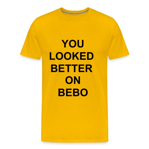 YOU LOOKED BETTER ON BEBO - Men's Premium T-Shirt