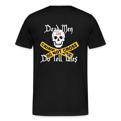 Dead Men Do Tell Tales - Men's Premium T-Shirt