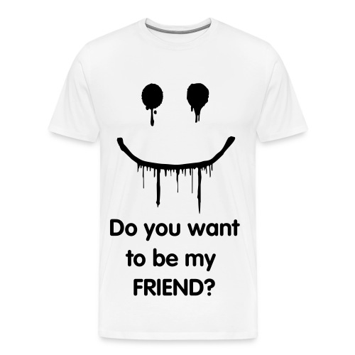 Do you want to be my FRIEND? - Men's Premium T-Shirt