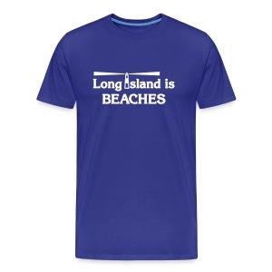 Long Island is Beaches - Men's Premium T-Shirt