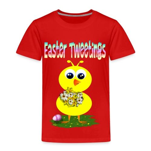 Easter Tweetings - Toddler Premium T-Shirt