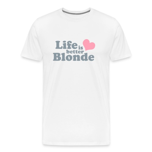 Life is better Blonde T - Men's Premium T-Shirt