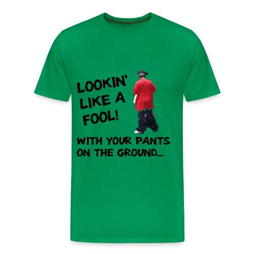 looking like a fool5 - Men's Premium T-Shirt