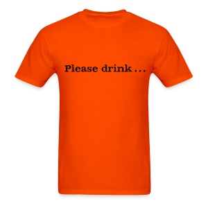 Men's F/B: Please drink.... (orange) - Men's T-Shirt