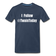 T-Shirts ~ Men's Premium T-Shirt ~ I Follow @TwainToday