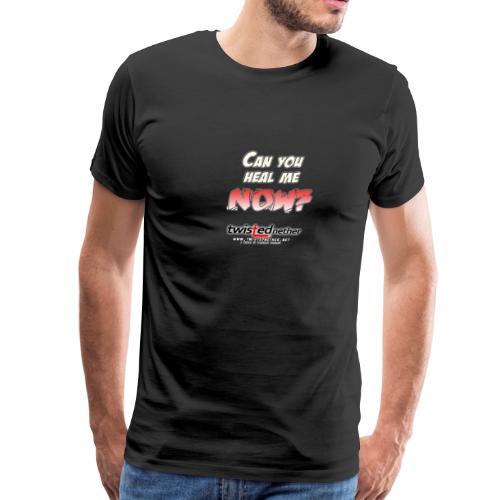 Can You Heal Me Now? - Black - Men's Premium T-Shirt