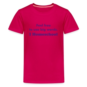 Feel Free to use Big Words. - Kids' Premium T-Shirt