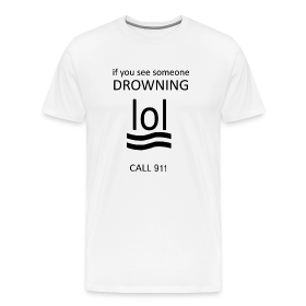 If you see someone drowning, lol, call 911 ~ 1850