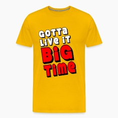 Yellow Gotta Live It Big Time T-Shirts