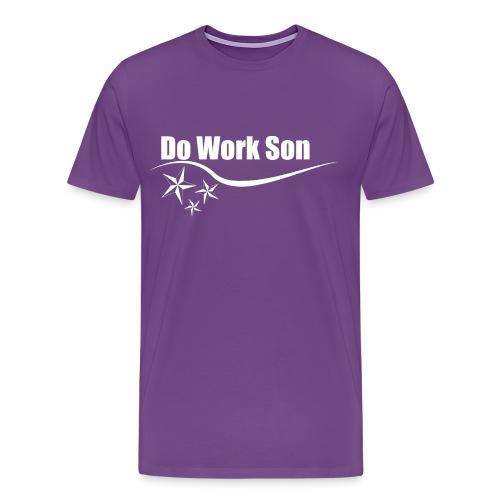 Do Work Son Shirt - Men's Premium T-Shirt