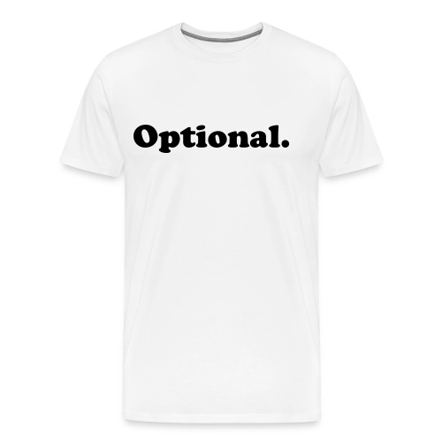 Optional Shirt - Men's Premium T-Shirt