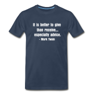 T-Shirts ~ Men's Premium T-Shirt ~ It is better to give than receive... especially advice.