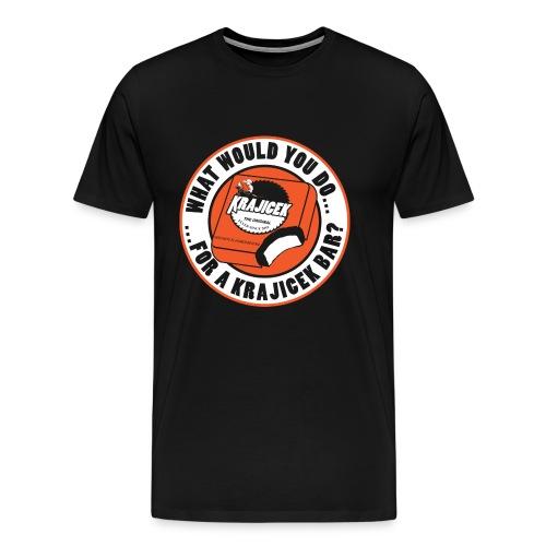 What would you do for a Krajicek bar? - Men's Premium T-Shirt