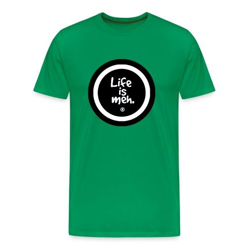 life is meh... - Men's Premium T-Shirt