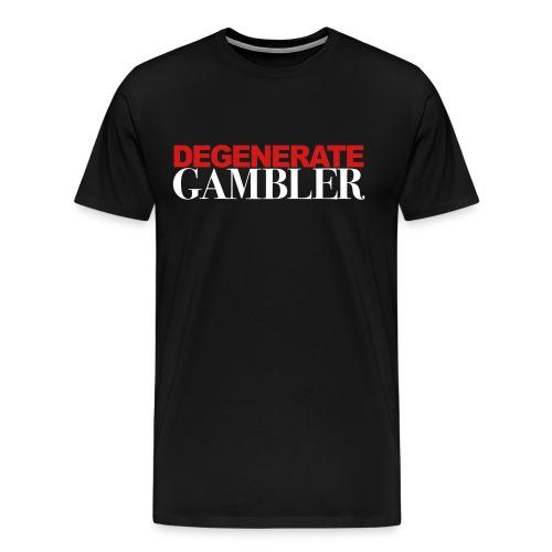 Degenerate Gambler 3X - Men's Premium T-Shirt
