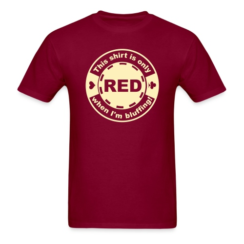 Red when Bluffing - Men's T-Shirt