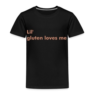 Special Order - Lil Gluten Loves Me - Toddler Premium T-Shirt