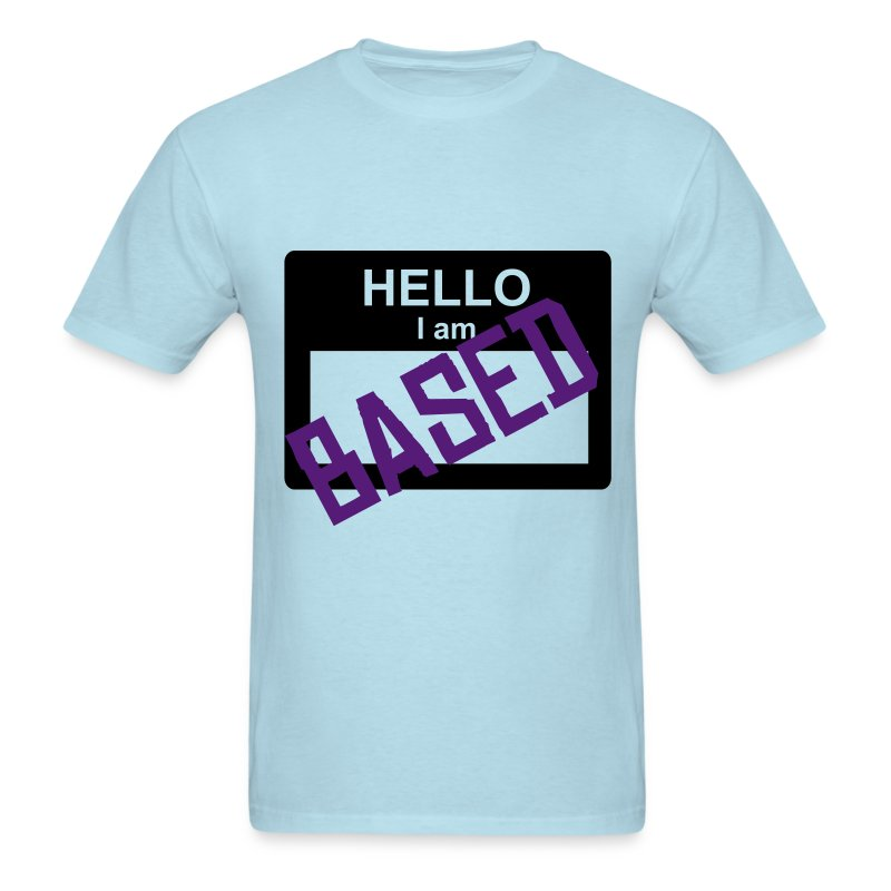 I AM BASED - Men's T-Shirt