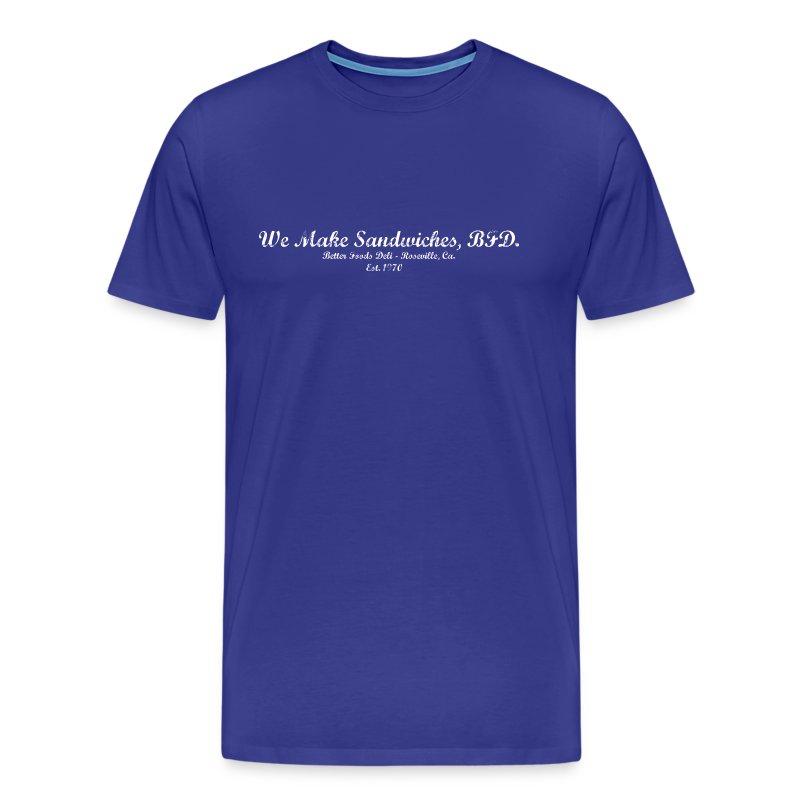 We Make Sandwiches, BFD. - White Text - Men's Premium T-Shirt