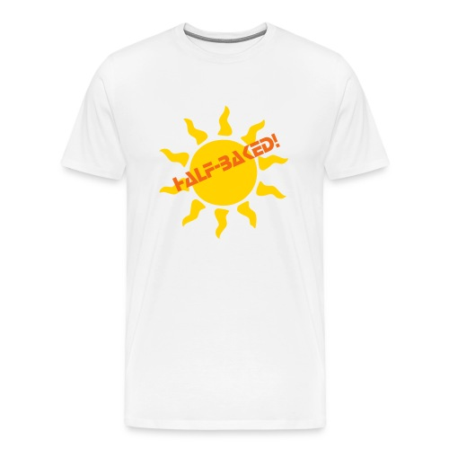 HALF-BAKED FOR SELF TAN ENTHUSIASTS - Men's Premium T-Shirt