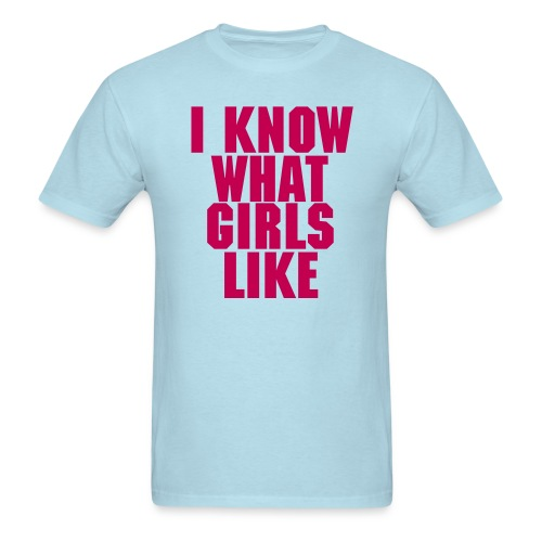 I Know What Girls Like MENS - Men's T-Shirt