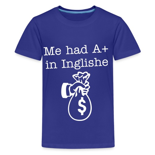 A+ in Inglishe - Kids' Premium T-Shirt
