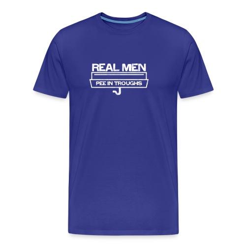 Real Men Pee in Troughs - Men's Premium T-Shirt