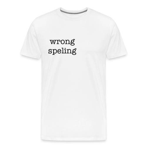 wrong speling/men - Men's Premium T-Shirt