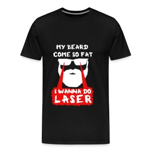 I Wanna Do Laser (Variant) - Men's Premium T-Shirt