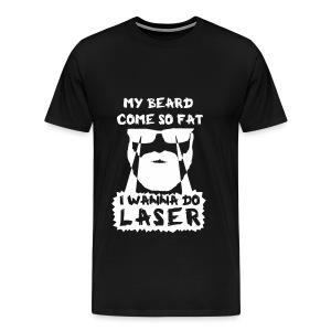 I Wanna Do Laser (Black) - Men's Premium T-Shirt