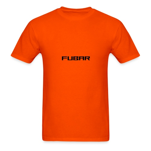 FUBAR - Fouled Up Beyond All Recognition - Men's T-Shirt